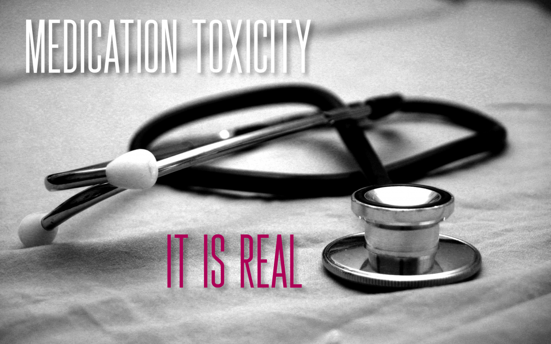 Medication Toxicity is Real
